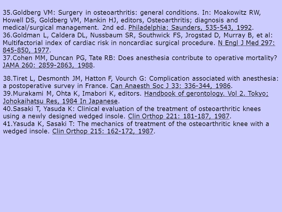 35. Goldberg VM: Surgery in osteoarthritis: general conditions