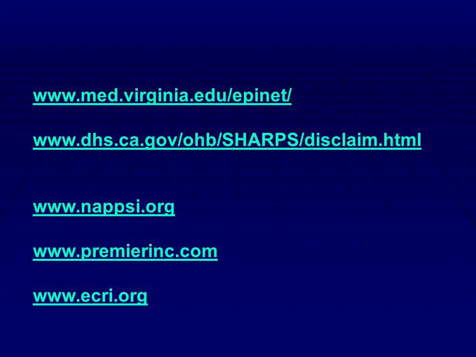 www.med.virginia.edu/epinet/ www.dhs.ca.gov/ohb/SHARPS/disclaim.html. www.nappsi.org. www.premierinc.com.