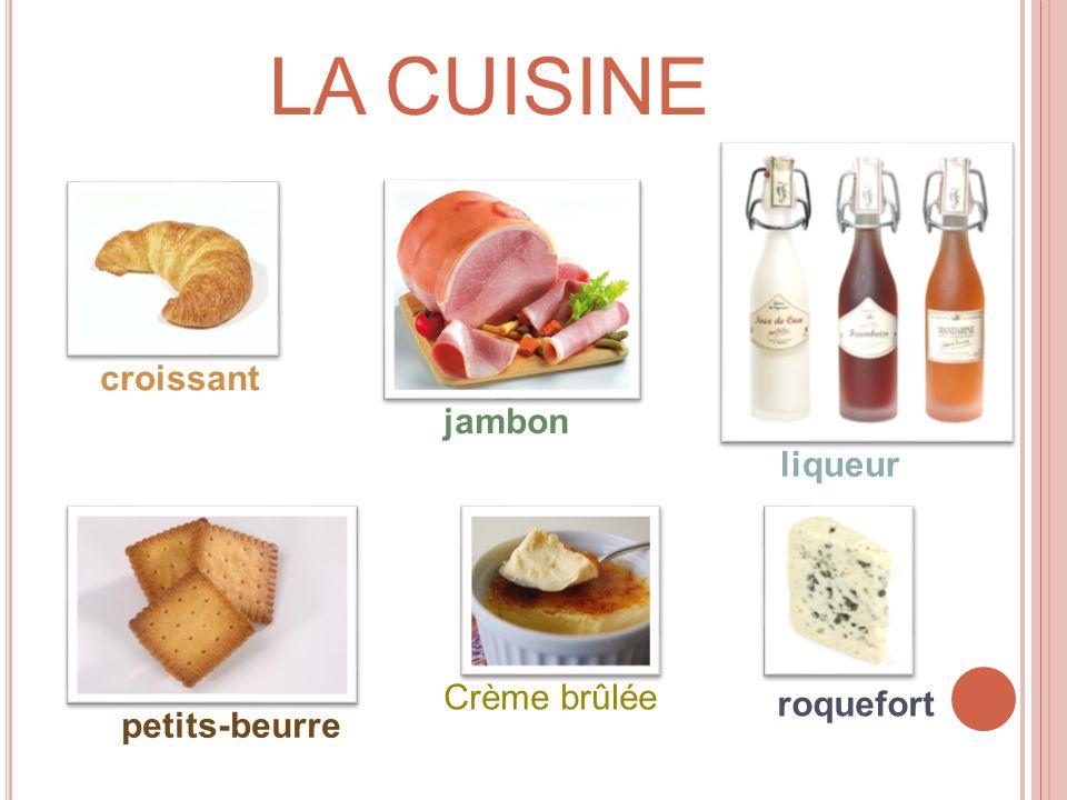 LA CUISINE croissant jambon liqueur Crème brûlée roquefort