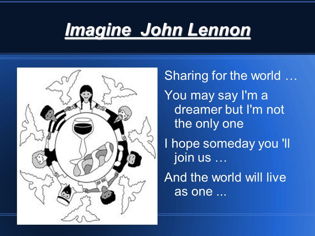 Imagine John Lennon Sharing for the world …