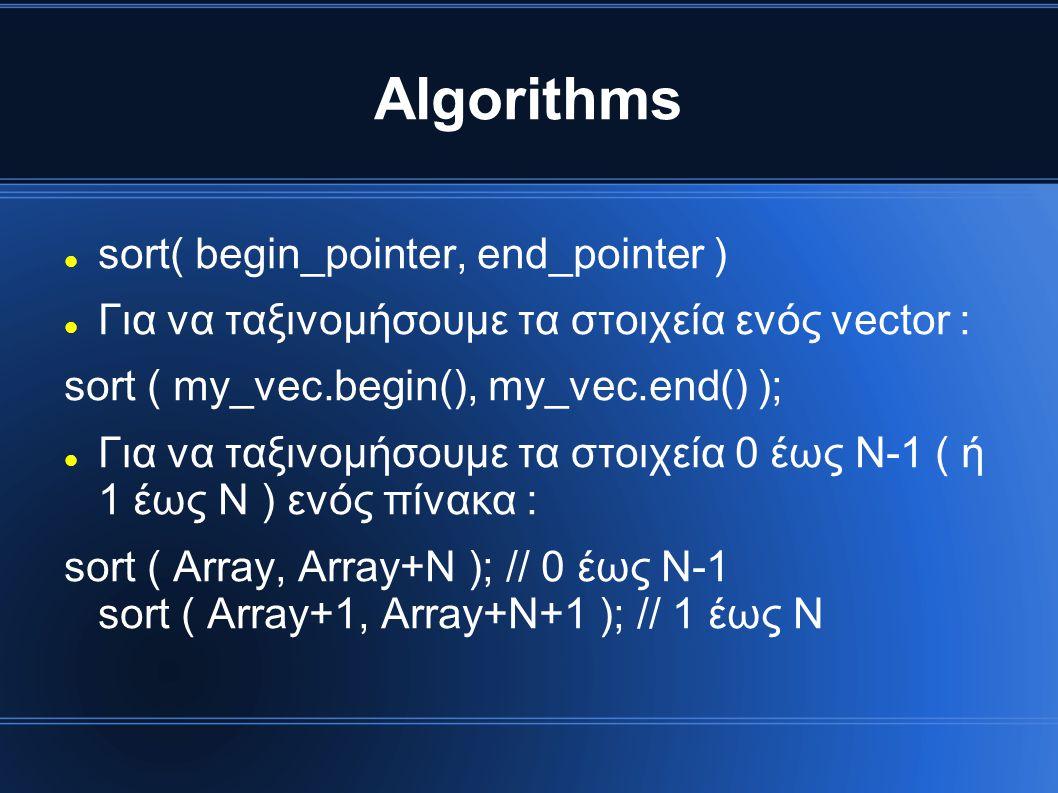 Algorithms sort( begin_pointer, end_pointer )