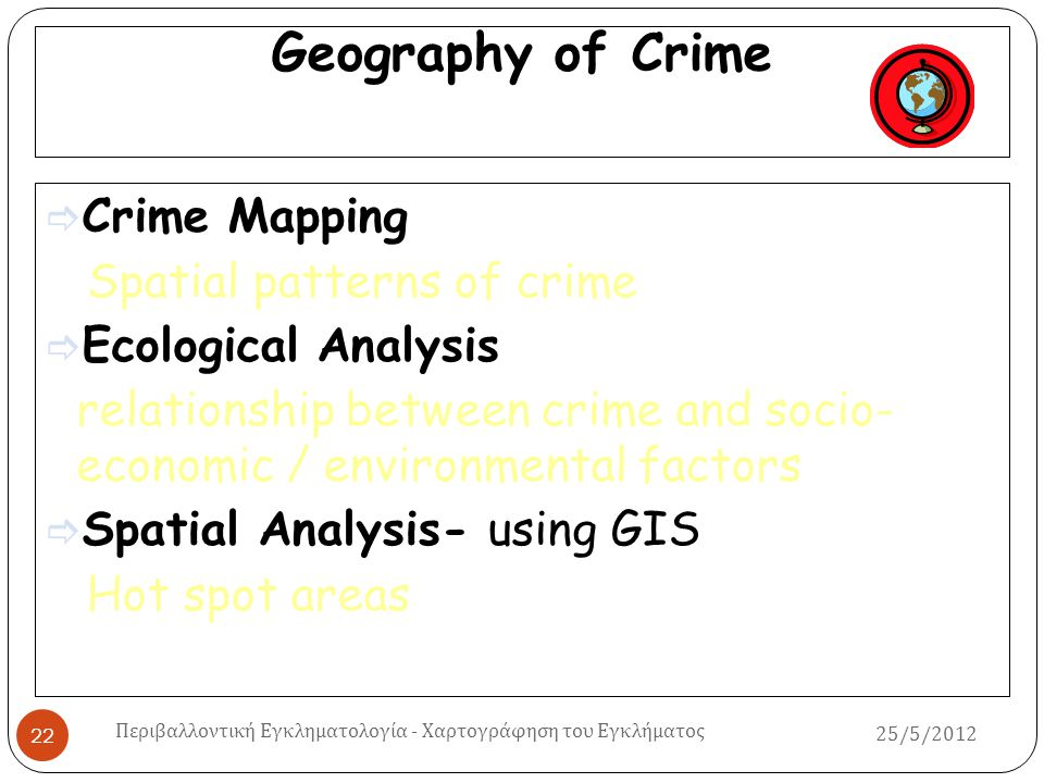 Geography of Crime Crime Mapping Spatial patterns of crime