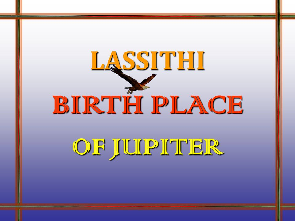 LASSITHI BIRTH PLACE OF JUPITER