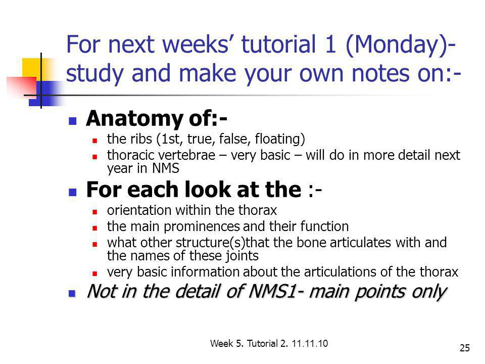 For next weeks' tutorial 1 (Monday)- study and make your own notes on:-