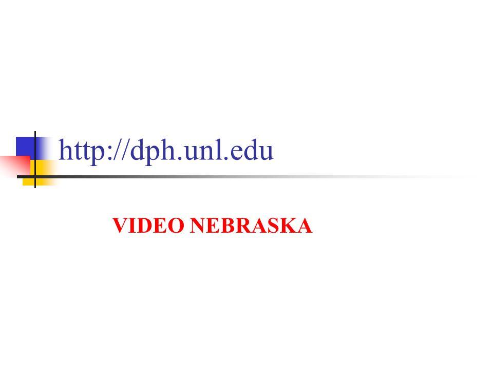 http://dph.unl.edu VIDEO NEBRASKA