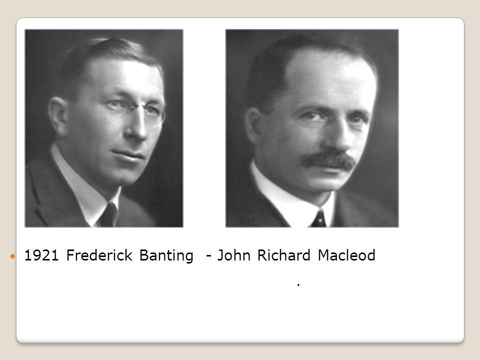 1921 Frederick Banting - John Richard Macleod