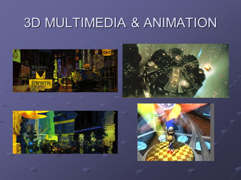 3D MULTIMEDIA & ANIMATION