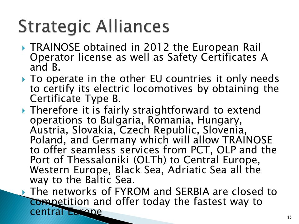 Strategic Alliances TRAINOSE obtained in 2012 the European Rail Operator license as well as Safety Certificates A and B.