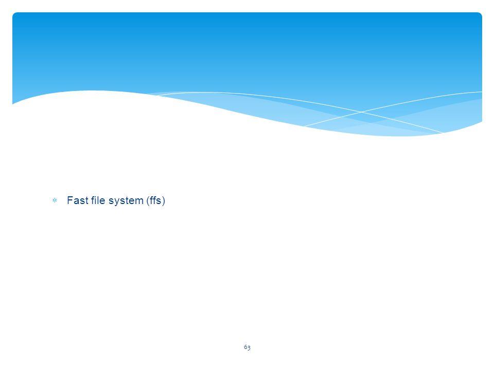 Fast file system (ffs)