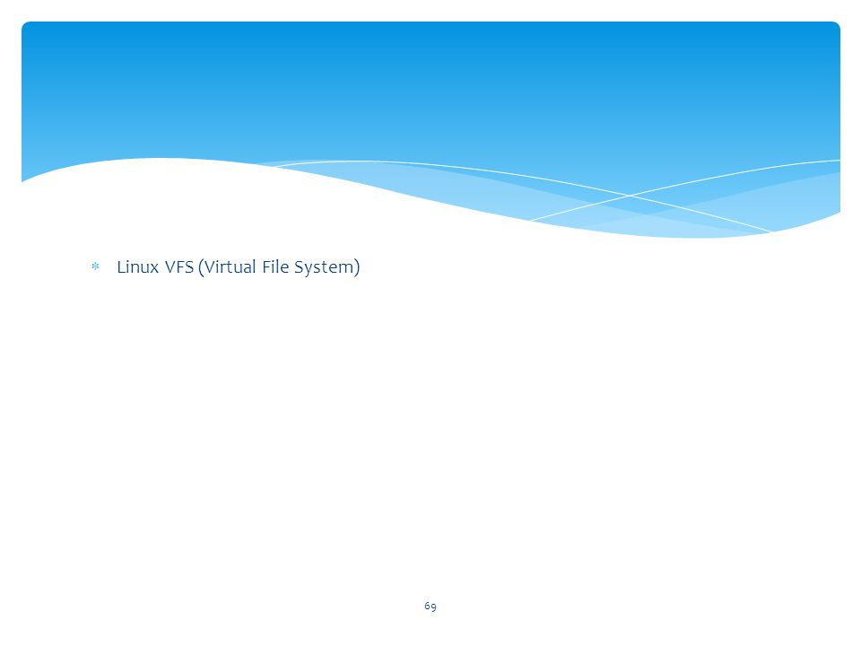 Linux VFS (Virtual File System)