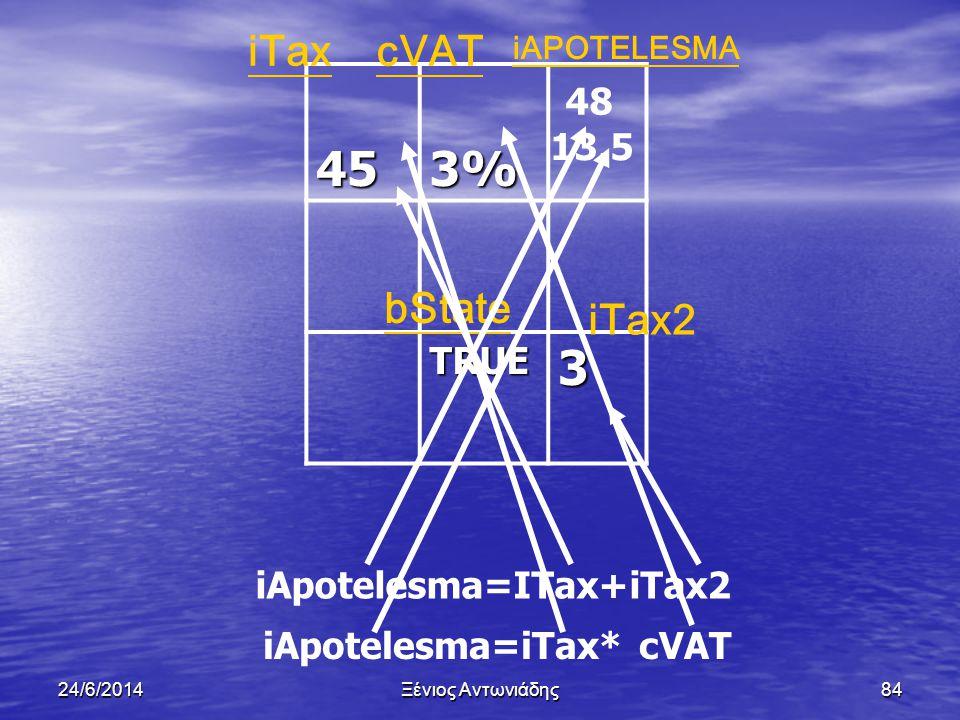 45 3% 3 iTax cVAT bState iTax2 48 13.5 TRUE iApotelesma=ITax+iTax2