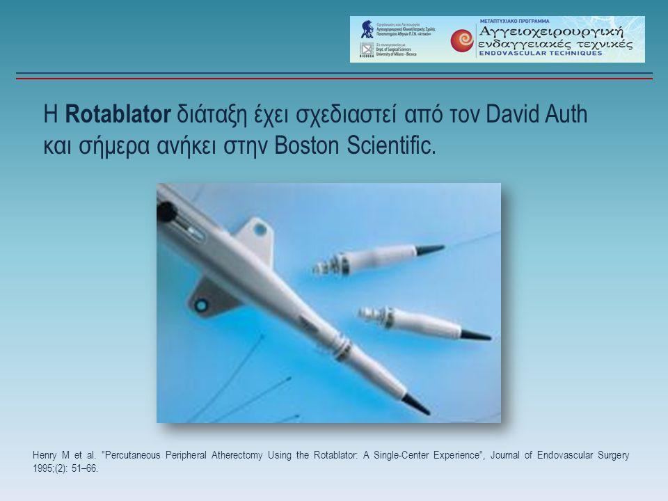Η Rotablator διάταξη έχει σχεδιαστεί από τον David Auth και σήμερα ανήκει στην Boston Scientific.