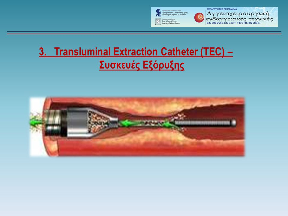 3. Transluminal Extraction Catheter (TEC) –