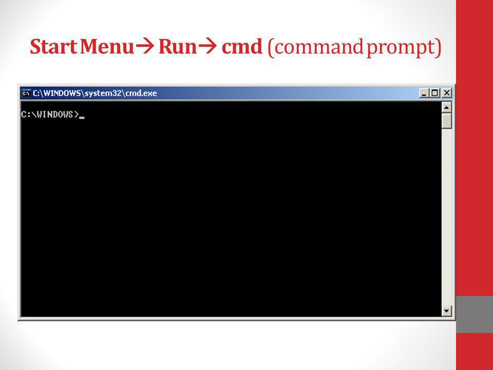 Start Menu Run cmd (command prompt)