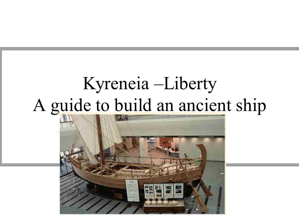 Kyreneia –Liberty A guide to build an ancient ship