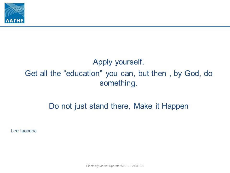 Get all the education you can, but then , by God, do something.