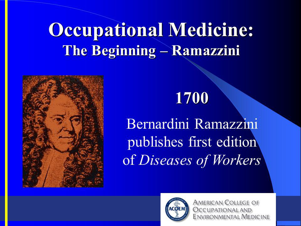 Occupational Medicine: The Beginning – Ramazzini