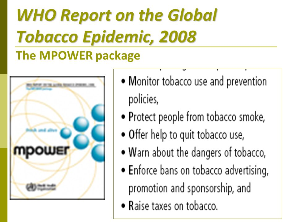 WHO Report on the Global Tobacco Epidemic, 2008 The MPOWER package