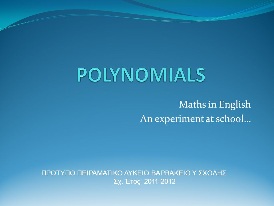 Maths in English An experiment at school…