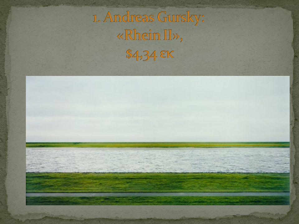 1. Andreas Gursky: «Rhein II», $4,34 εκ
