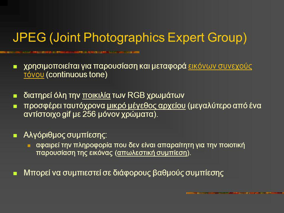 JPEG (Joint Photographics Expert Group)