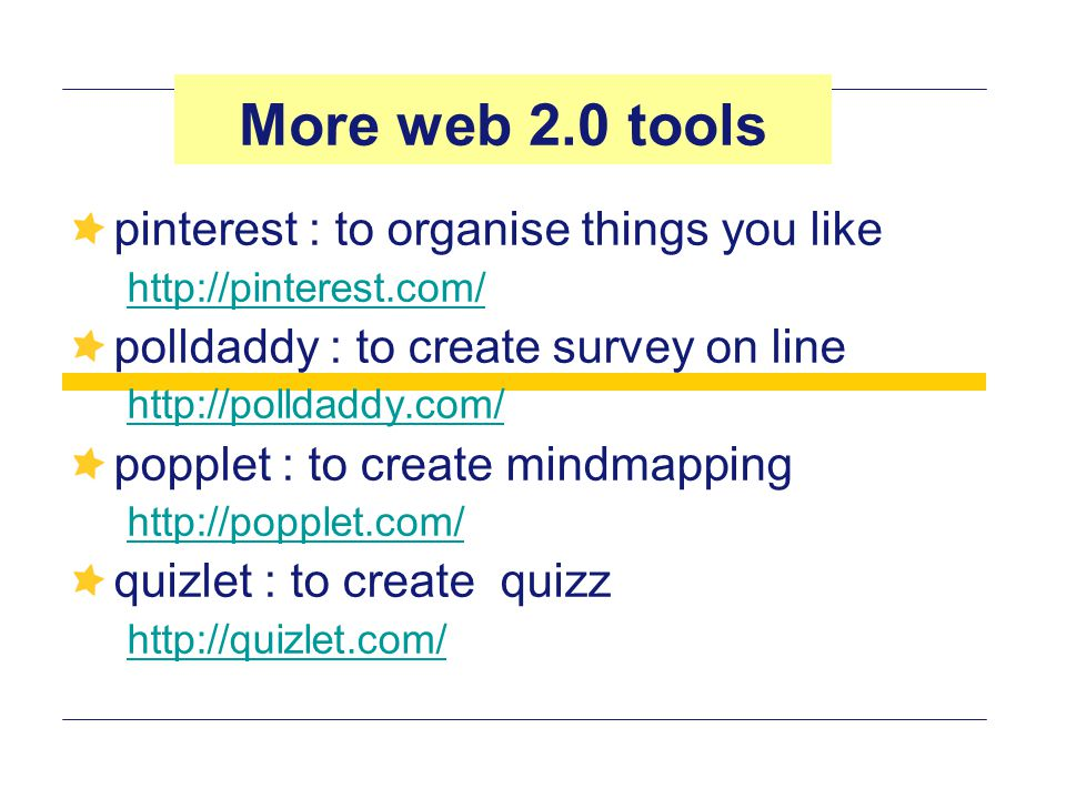 More web 2.0 tools pinterest : to organise things you like