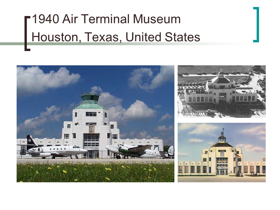 1940 Air Terminal Museum Houston, Texas, United States