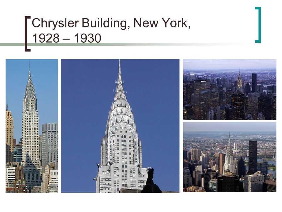 Chrysler Building, New York, 1928 – 1930