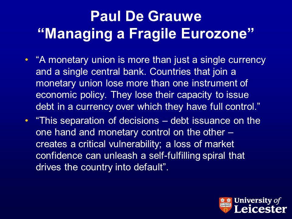Paul De Grauwe Managing a Fragile Eurozone