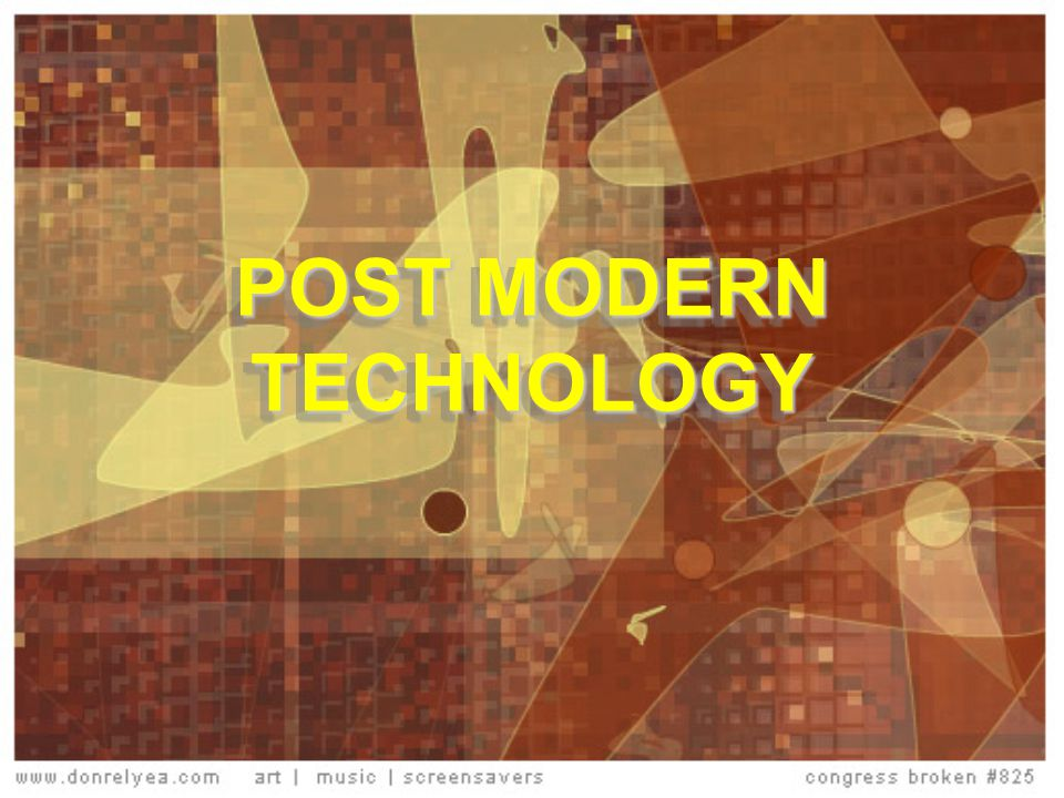 POST MODERN TECHNOLOGY