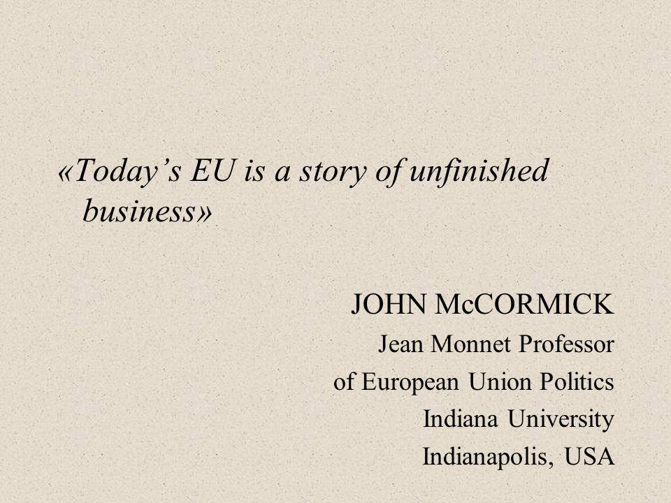 «Today's EU is a story of unfinished business»
