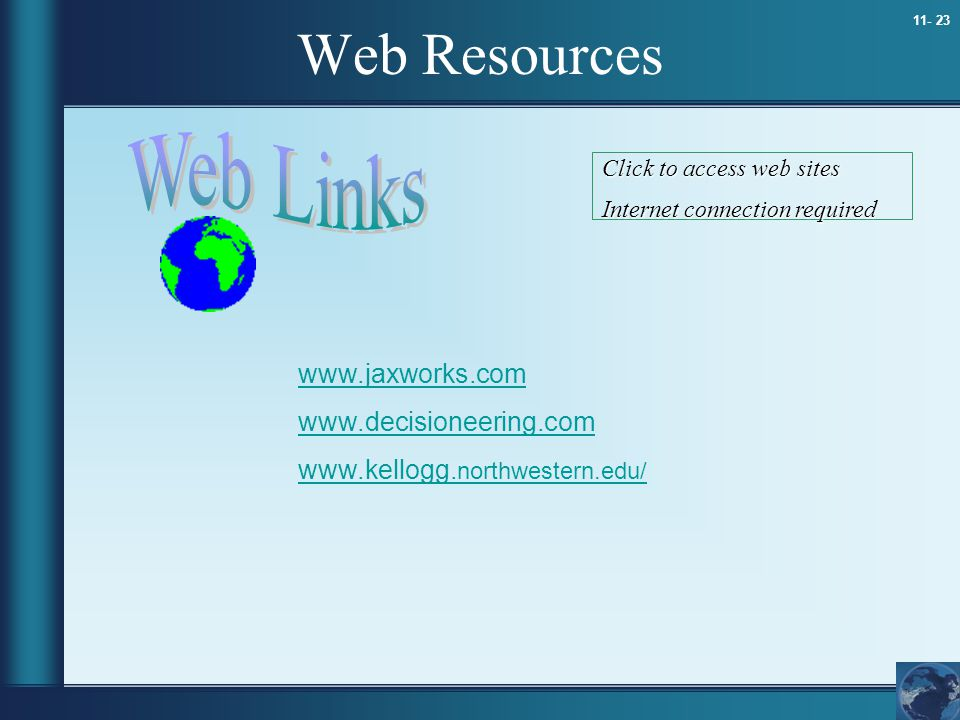 Web Resources Web Links www.jaxworks.com www.decisioneering.com