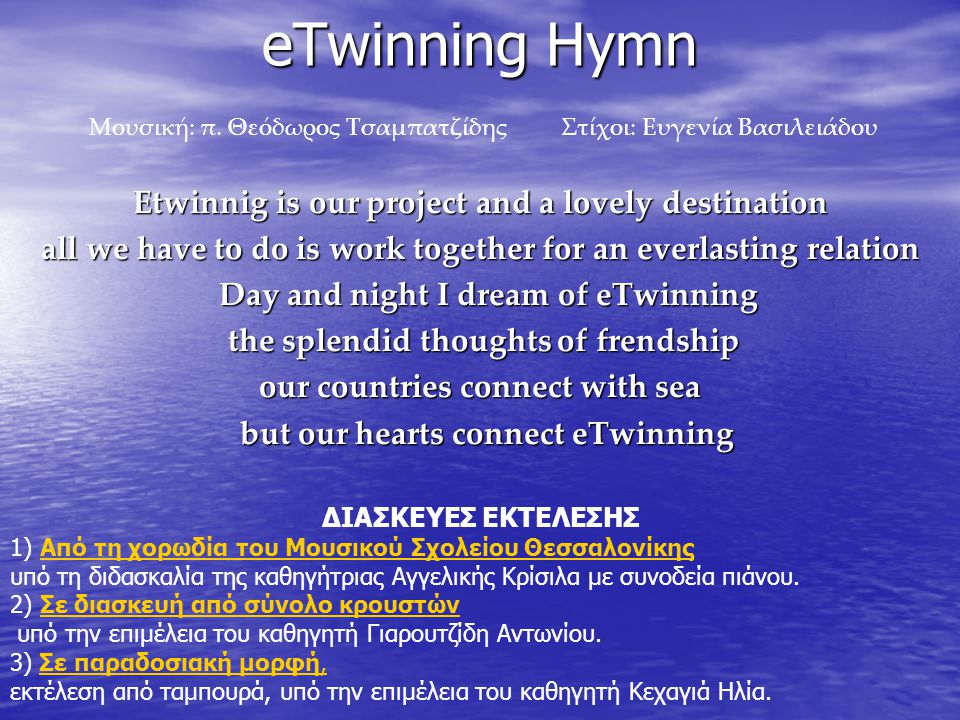 eTwinning Hymn Etwinnig is our project and a lovely destination