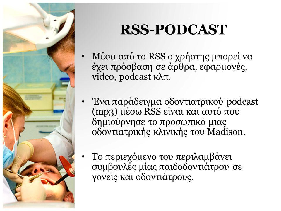 RSS-PODCAST Μέσα από το RSS ο χρήστης μπορεί να έχει πρόσβαση σε άρθρα, εφαρμογές, video, podcast κλπ.
