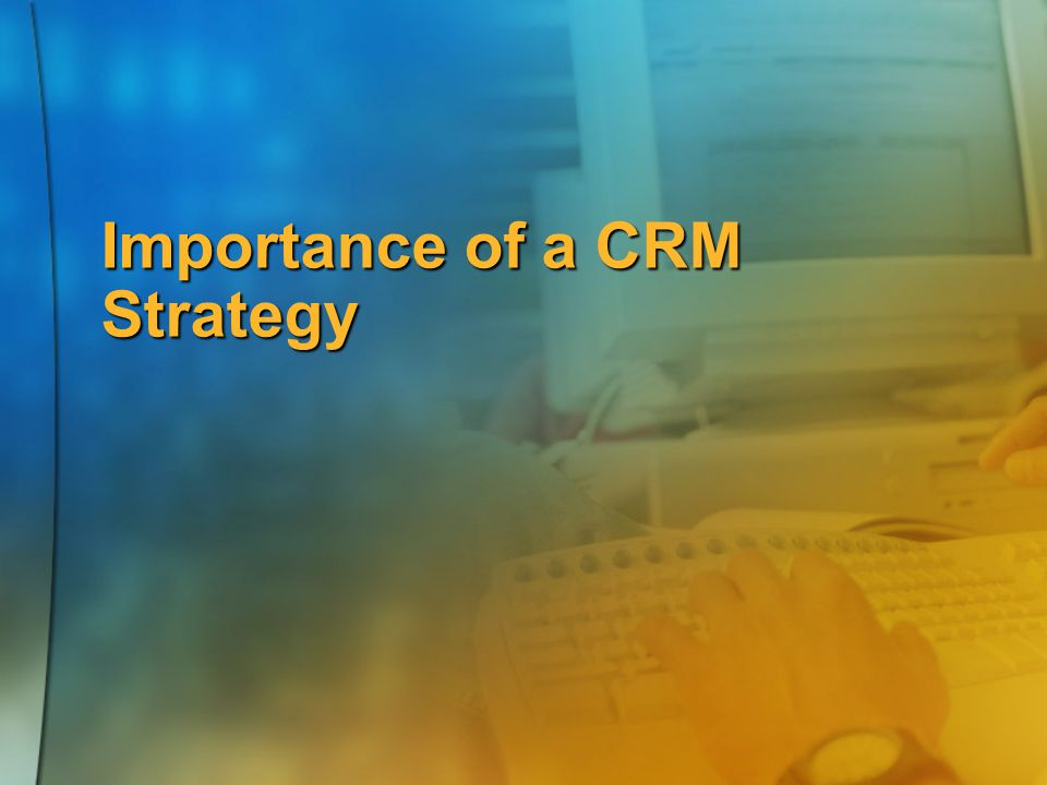 Importance of a CRM Strategy