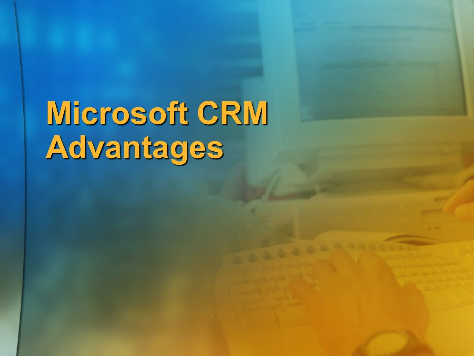 Microsoft CRM Advantages