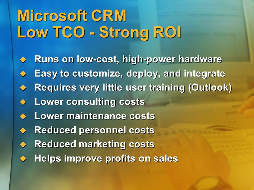 Microsoft CRM Low TCO - Strong ROI