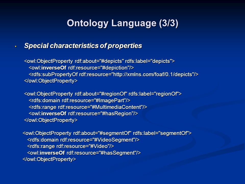 Ontology Language (3/3) Special characteristics of properties