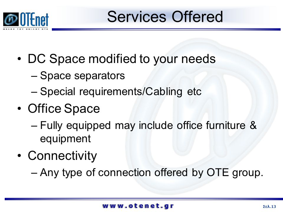 Services Offered DC Space modified to your needs Office Space
