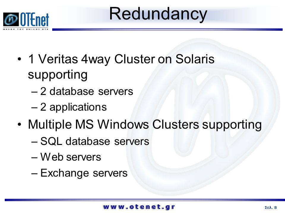 Redundancy 1 Veritas 4way Cluster on Solaris supporting