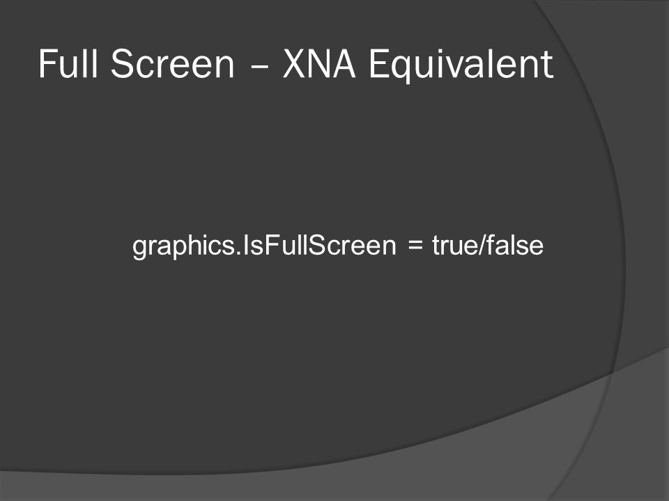 Full Screen – XNA Equivalent