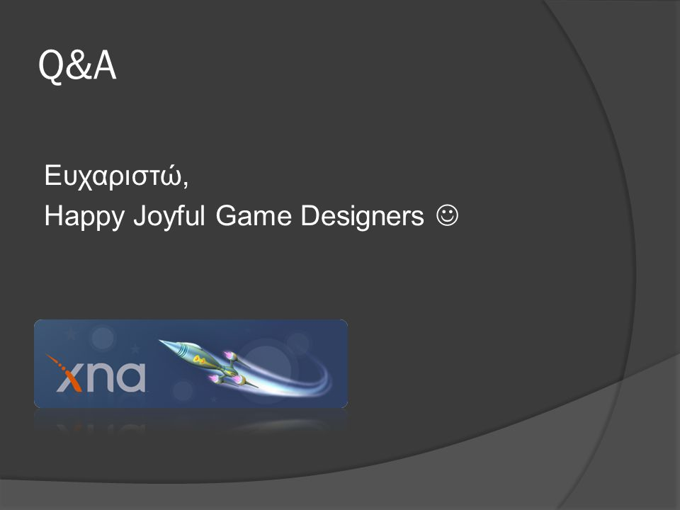 4/3/2017 9:57 AM Q&A Ευχαριστώ, Happy Joyful Game Designers 