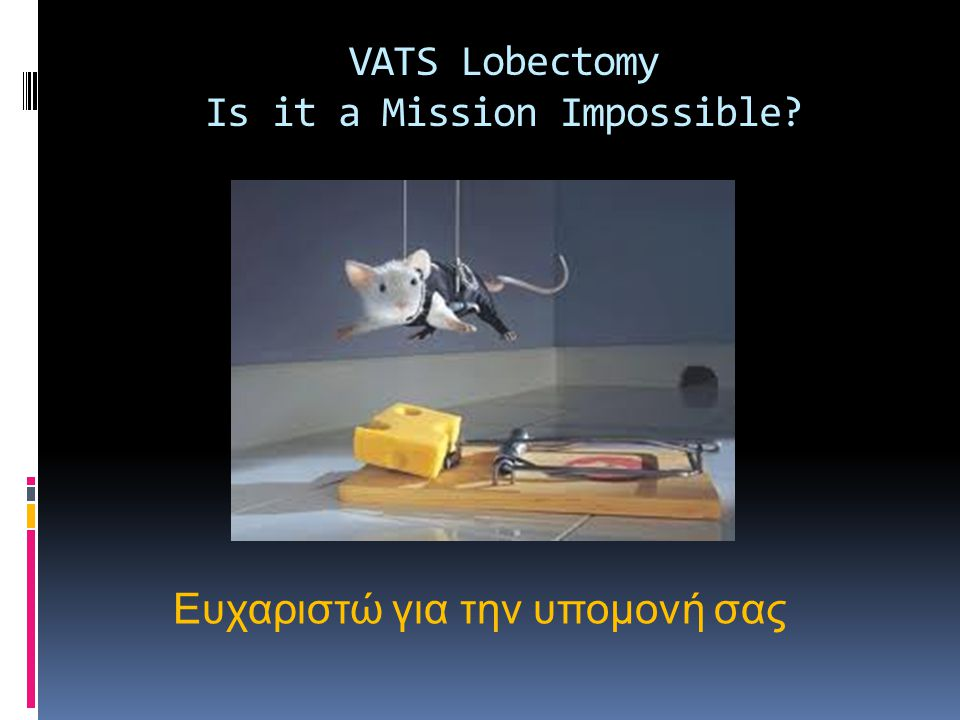 VATS Lobectomy Is it a Mission Impossible