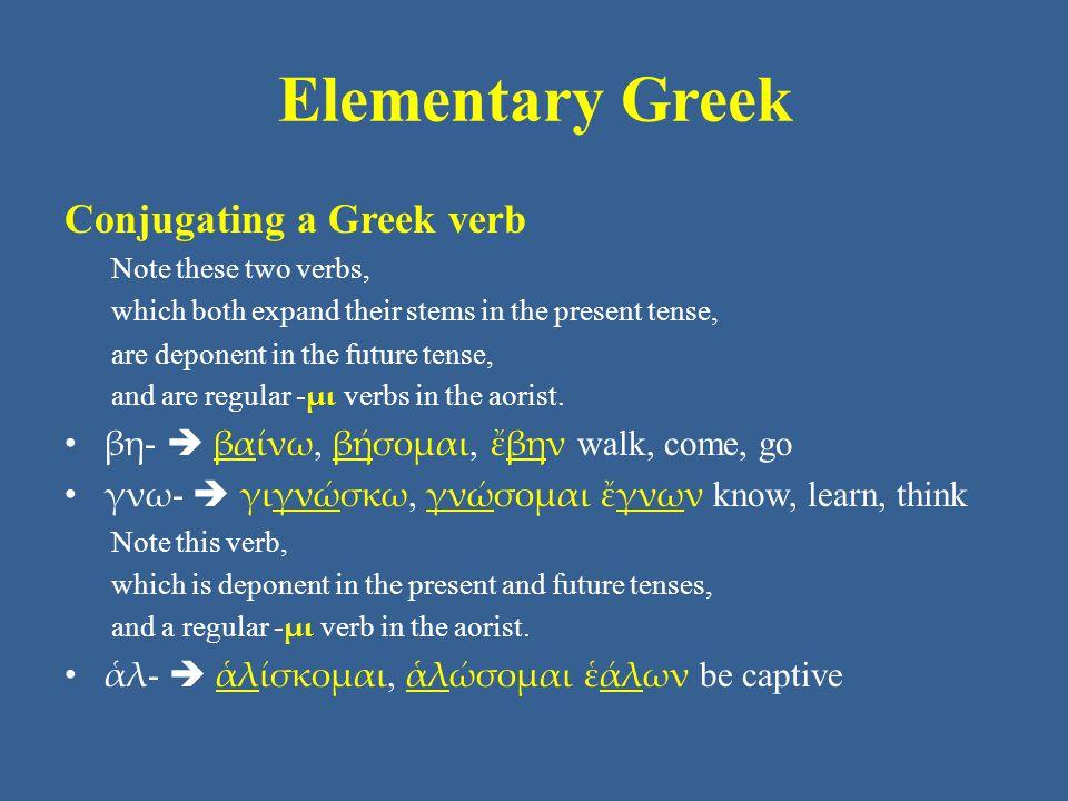 Elementary Greek Conjugating a Greek verb