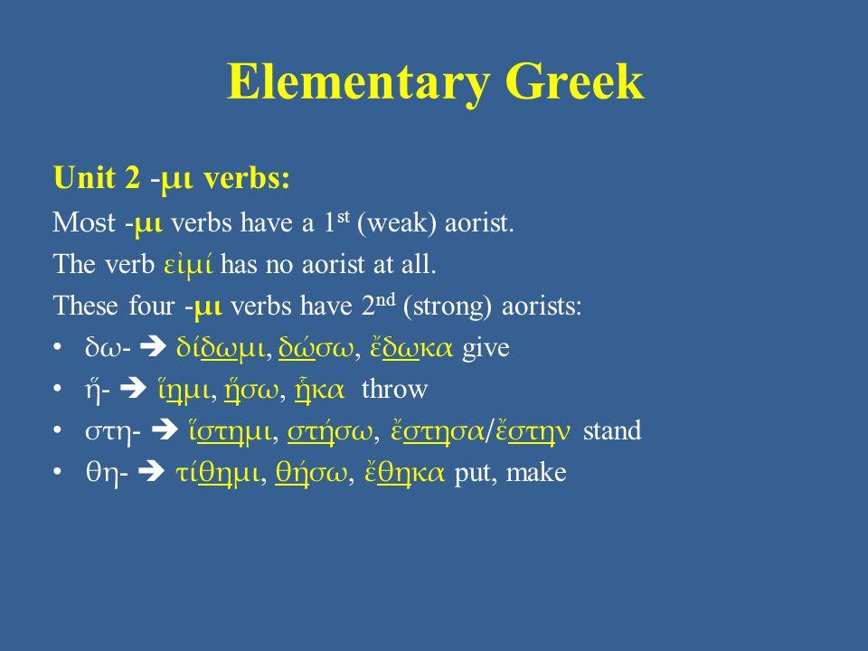 Elementary Greek Unit 2 -μι verbs: