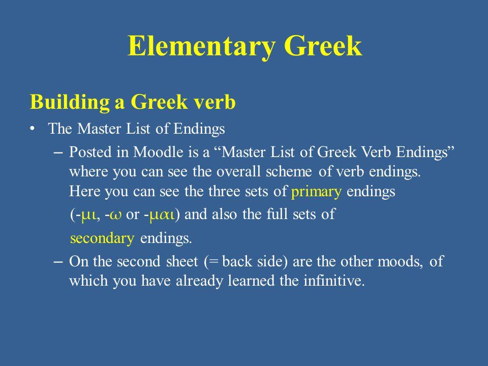 Elementary Greek Building a Greek verb The Master List of Endings