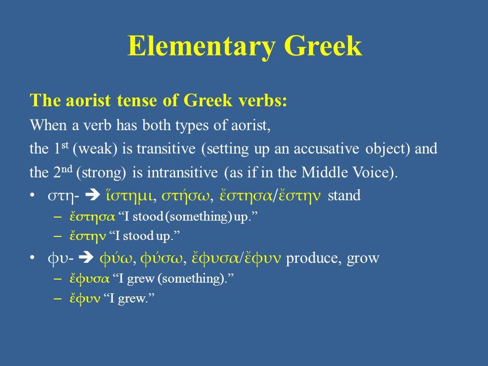 Elementary Greek The aorist tense of Greek verbs: