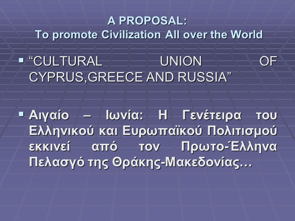 A PROPOSAL: To promote Civilization All over the World