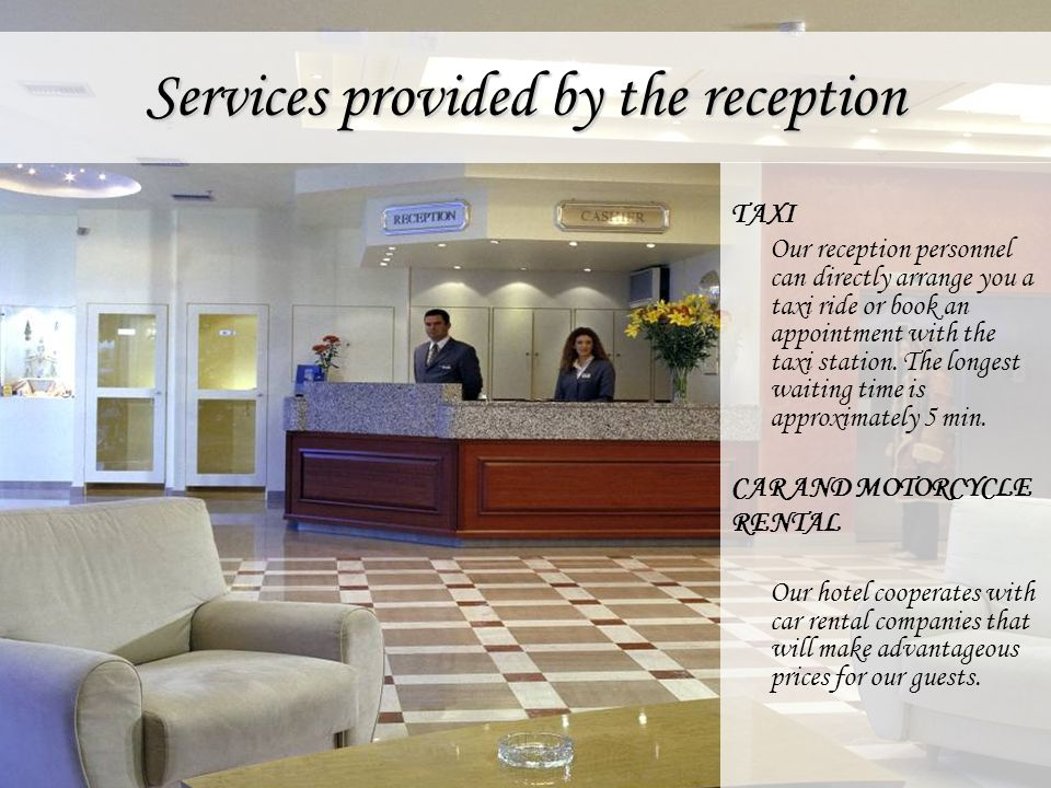 Services provided by the reception