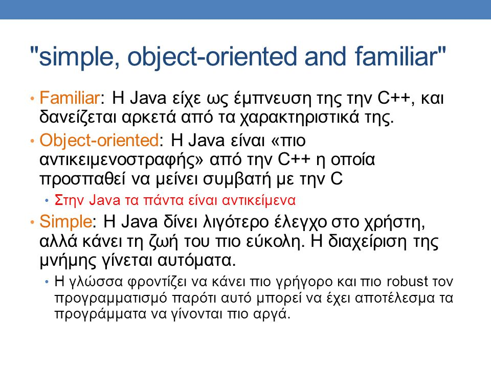 simple, object-oriented and familiar